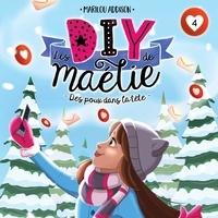 Marilou Addison et Émilie Lévesque - Les DIY de Maélie - tome 4 - Des poux dans la tête.