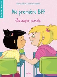 Marilou Addison et Geneviève Guilbault - Ma première BFF  : Messages secrets.
