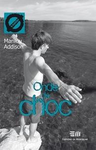 Marilou Addison - Onde de choc - 13. L'euthanasie.