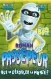 Marilou Addison et Richard Petit - Roman Passepeur Tome 1 : Qui va dérouler la momie ?.