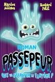 Marilou Addison et Manuella Côté - Roman Passepeur Tome 2 : Qui va effrayer le fantôme?.