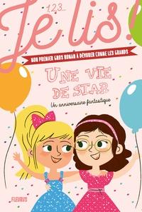 Marilou Addison et Alice Turquois - Une vie de star Tome 2 : Un anniversaire fantastique.