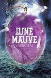 Marilou Aznar - Lune mauve Tome 2 : L'héritière.