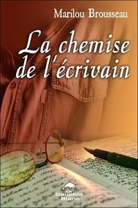 Marilou Brousseau - La chemise de l'écrivain.