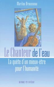 Deedr.fr Le chanteur de l'eau - La quête d'un mieux-être pour l'humanité Image