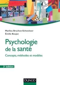 Marilou Bruchon-Schweitzer et Emilie Boujut - Psychologie de la santé - 2e éd - Modèles, concepts et méthodes.