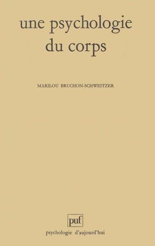 Marilou Bruchon-Schweitzer - Une psychologie du corps.