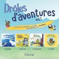 Marilou Charpentier et Valérie Gagné - Drôles d'aventures  : Drôles d'aventures vol. 1 - 4 histoires mettant en vedette les animaux du Québec.