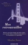 Marilou Savoie - Mes retrouvailles - Histoire vraie d'une femme qui reprit contact avec son Ame divine en faisant le pont entre sa vie au quotididen et sa spiritualité.