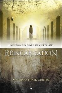 Réincarnation- Une femme explore ses vies passées - Marilou Trask-Curtin |