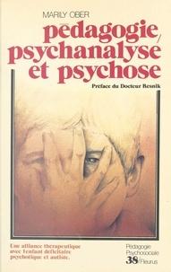 Marily Ober et Salomon Resnik - Pédagogie, psychanalyse et psychose : une alliance thérapeutique avec l'enfant déficitaire, psychotique et autiste.