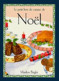 Marilyn Bright - Le petit livre de cuisine de Noël.