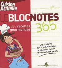 Marilyn Chauvel - Le bloc notes 365 des recettes gourmandes.