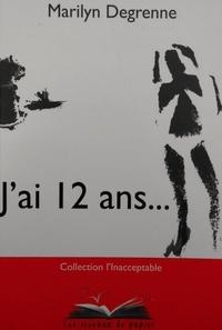 Marilyn Degrenne - J'ai 12 ans....