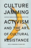 Marilyn Delaure et Moritz Fink - Culture Jamming - Activism and the Art of Cultural Resistance.
