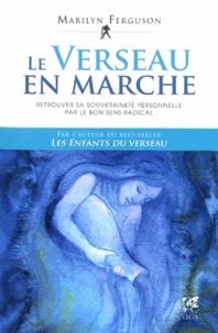 Marilyn Ferguson - Le Verseau en marche - Retrouver sa souveraineté personnelle par le bon sens radical.