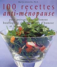 100 recettes anti-ménopause. Pour prévenir naturellement bouffées de chaleur, sautes dhumeur et autres effets indésirables.pdf