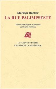 Marilyn Hacker - La rue Palimpseste - Edition bilingue français-anglais.