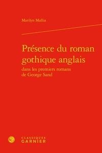 Marilyn Mallia - Présence du roman gothique anglais dans les premiers romans de George Sand.
