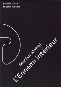 Marilyn Mattei - L'ennemi intérieur.