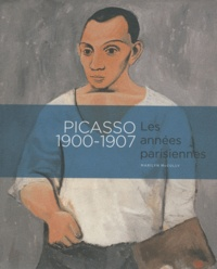 Marilyn McCully - Picasso 1900-1907 - Les années parisiennes.