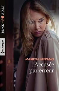Marilyn Pappano - Accusée par erreur.