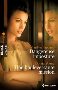 Marilyn Pappano et Donna Young - Dangereuse imposture - Une bouleversante mission.