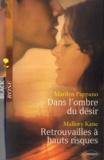 Marilyn Pappano et Mallory Kane - Dans l'ombre du désir ; Retrouvailles à hauts risques.