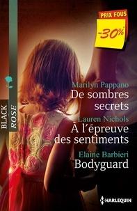 Marilyn Pappano et Lauren Nichols - De sombres secrets - A l'épreuve des sentiments - Bodyguard - (promotion).
