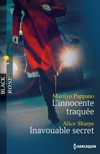 Marilyn Pappano et Alice Sharpe - L'innocente traquée - Inavouable secret.