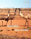 Marilyn Plénard - Australie, rêve animal - 25 merveilles d'Australie et autres étonnements.