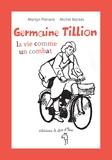 Marilyn Plénard et Michel Backès - Germaine Tillion, la vie comme un combat.