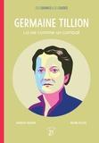 Marilyn Plénard et Michel Backès - Germaine Tillion - La vie comme un combat.