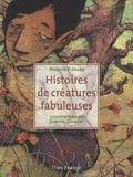 Marilyn Plénard et Christel Guibert - Histoires de créatures fabuleuses.
