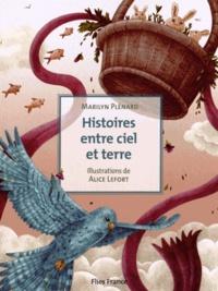 Marilyn Plénard et Alice Lefort - Histoires entre ciel et terre.