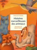 Marilyn Plénard - Histoires merveilleuses des animaux.