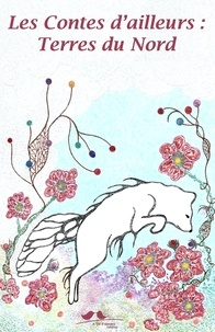 Marilyn Plénard - Les contes d'ailleurs : Terres du Nord.