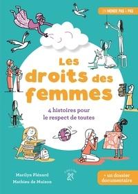 Marilyn Plénard et Mathieu de Muizon - Les droits des femmes - 4 histoires pour le respect de toutes.