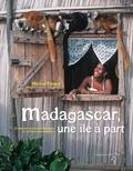 Marilyn Plénard - Madagascar, une île à part - 25 merveilles de Madagascar et autres étonnements.