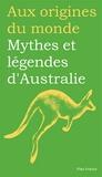 Marilyn Plénard - Mythes et légendes d'Australie.