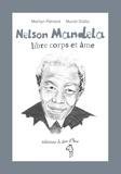 Marilyn Plénard et Muriel Diallo - Nelson Mandela, libre corps et âme.