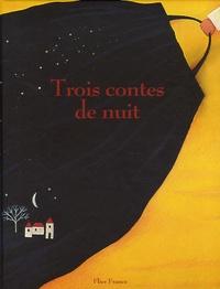 Marilyn Plénard - Trois contes de nuit.