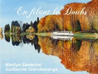Marilyn Sénéchal et Guillaume Grandemange - En filant le Doubs.