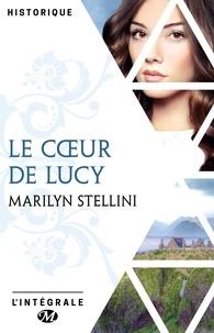 Marilyn Stellini - Le Cœur de Lucy - l'Intégrale.