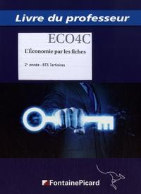 Marilyne Audran et Philippe Berry - L'Economie par les fiches BTS Tertiaires 2e année - Livre du professeur.