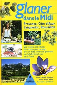 Marilyne Mazzocchi - Glaner dans le Midi - Provence, Côte d'Azur, Languedoc, Roussillon.