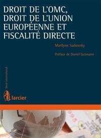 Marilyne Sadowsky - Droit de l'OMC, droit de l'Union européenne et fiscalité directe.