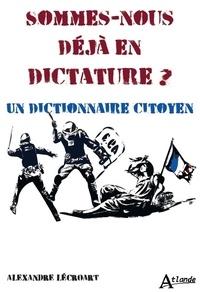 Marilyne Videau - Sommes-nous déjà en dictature ? - Un dictionnaire citoyen.