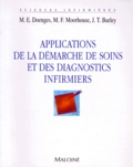 Marilynn Doenges et Joseph-T Burley - Applications de la démarche de soins et des diagnostics infirmiers.