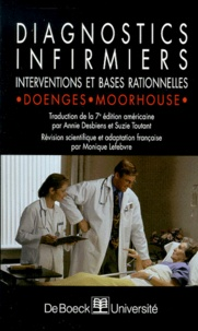 Marilynn Doenges et Mary-Frances Moorhouse - Diagnostics infirmiers. - Interventions et bases rationnelles.